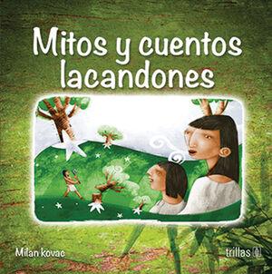 MITOS Y CUENTOS LACANDONES