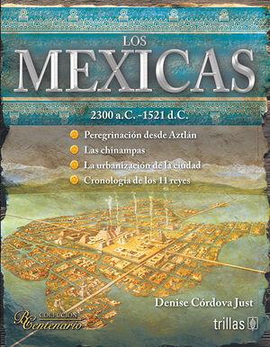 LOS MEXICAS. 2300 A.C.-1521 D.C.