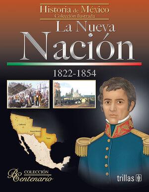 LA NUEVA NACION. 1822-1854