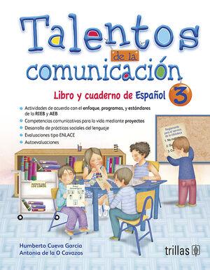 TALENTOS DE LA COMUNICACION. LIBRO Y CUADERNO ESPAÑOL 3