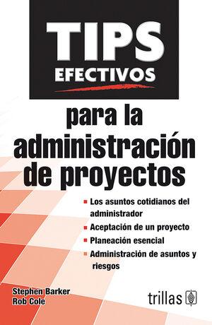 TIPS EFECTIVOS PARA LA ADMINISTRACION DE PROYECTOS