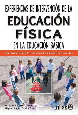 EXPERIENCIAS DE INTERVENCION DE LA EDUCACION FISICA EN LA EDUCACION BASICA