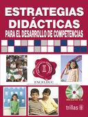 ESTRATEGIAS DIDACTICAS PARA EL DESARROLLO DE COMPETENCIAS. INCLUYE CD