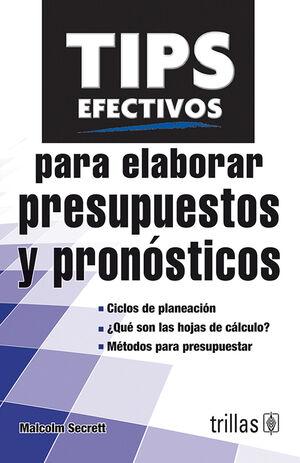 TIPS EFECTIVOS PARA ELABORAR PRESUPUESTOS Y PRONOSTICOS