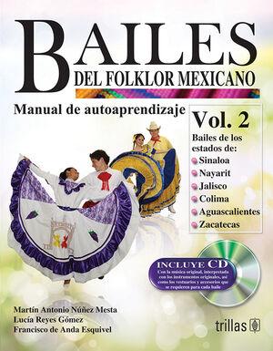 BAILES DEL FOLKLOR MEXICANO 2 . MANUAL DE AUTOAPRENDIZAJE. INCLUYE CD