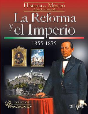LA REFORMA Y EL IMPERIO. 1855-1875