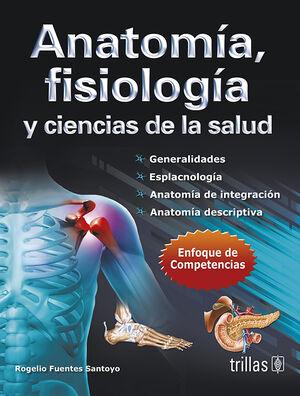 ANATOMIA, FISIOLOGIA Y CIENCIAS DE LA SALUD