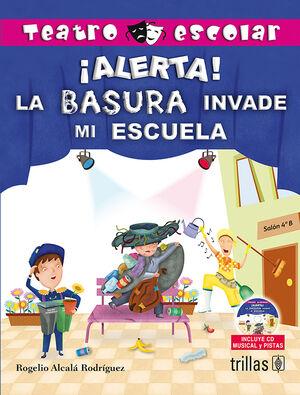 ALERTA! LA BASURA INVADE MI ESCUELA. INCLUYE CD