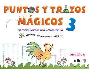 PUNTOS Y TRAZOS MAGICOS 3. EJERCICIOS PREVIOS A LA LECTOESCRITURA