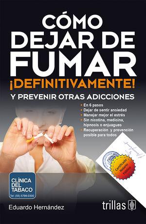 COMO DEJAR DE FUMAR ¡DEFINITIVAMENTE! Y PREVENIR OTRAS ADICCIONES