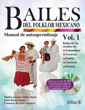 BAILES DEL FOLKLOR MEXICANO 1 . MANUAL DE AUTOAPRENDIZAJE. INCLUYE CD