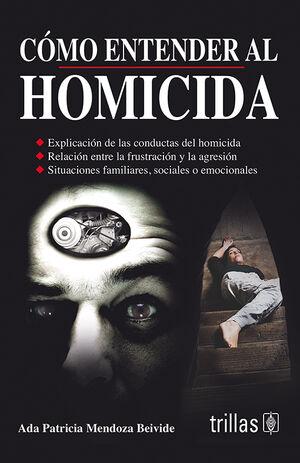 COMO ENTENDER AL HOMICIDA