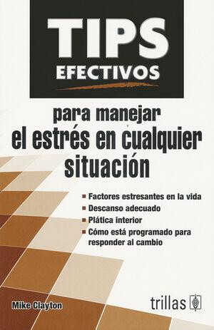 TIPS EFECTIVOS PARA MANEJAR EL ESTRES EN CUALQUIER SITUACION