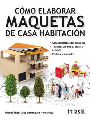 COMO ELABORAR MAQUETAS DE CASA HABITACION