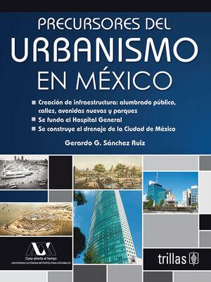PRECURSORES DEL URBANISMO EN MEXICO