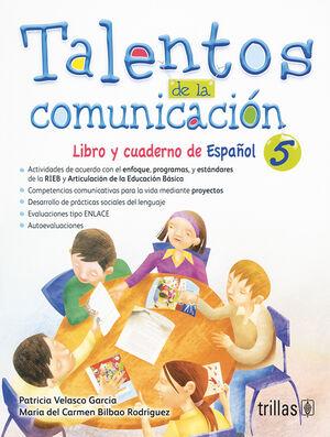 TALENTOS DE LA COMUNICACION. LIBRO Y CUADERNO DE ESPAÑOL 5