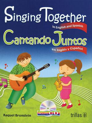 SINGING TOGETHER. CANTANDO JUNTOS. CD INCLUDED