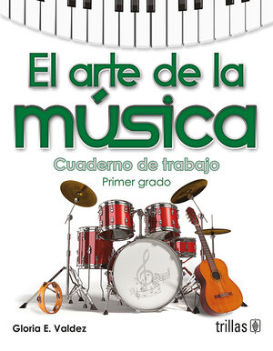EL ARTE DE LA MUSICA. CUADERNO DE TRABAJO, PRIMER GRADO