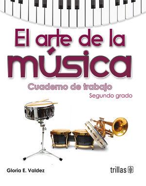 EL ARTE DE LA MUSICA. CUADERNO DE TRABAJO, SEGUNDO GRADO