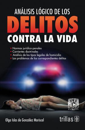 ANALISIS LOGICO DE LOS DELITOS CONTRA LA VIDA