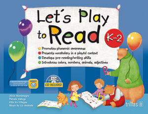 LET'S PLAY TO READ K-2. CD INCLUDED