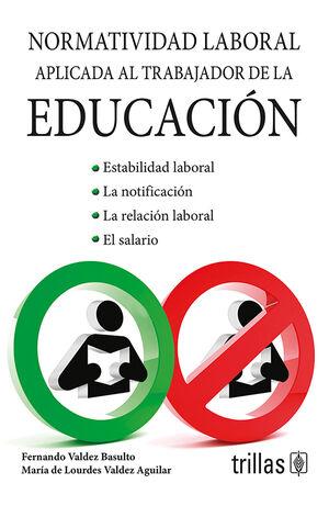 NORMATIVIDAD LABORAL AMPLIADA AL TRABAJADOR DE LA EDUCACION