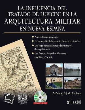 LA INFLUENCIA DEL TRATADO DE LUPICINI EN LA ARQUITECTURA MILITAR.INCLUYE CD