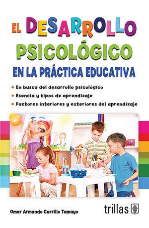 EL DESARROLLO PSICOLOGICO EN LA PRACTICA EDUCATIVA