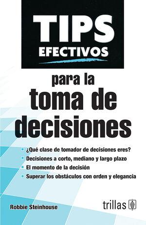 TIPS EFECTIVOS PARA LA TOMA DE DECISIONES
