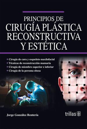 PRINCIPIOS DE CIRUGIA PLASTICA, RECONSTRUCTIVA Y ESTETICA