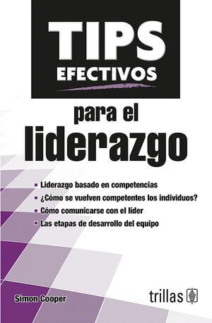 TIPS EFECTIVOS PARA EL LIDERAZGO