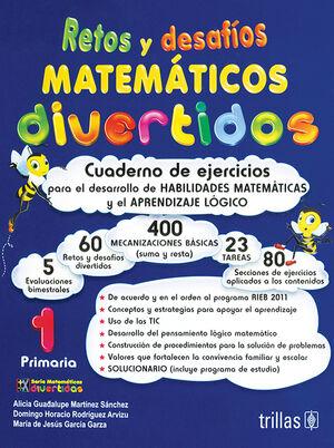 RETOS Y DESAFIOS MATEMATICOS DIVERTIDOS 1. PRIMARIA. CUADERNO DE EJERCICIOS