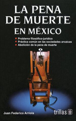 LA PENA DE MUERTE EN MEXICO