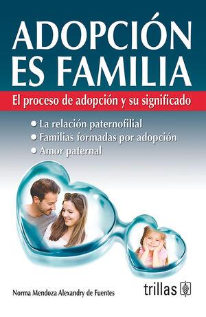 ADOPCION ES FAMILIA