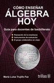 COMO ENSEÑAR ALGEBRA HOY