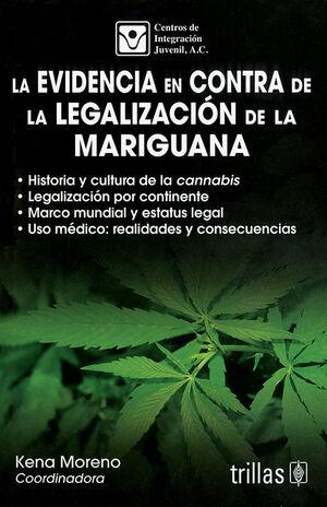 LA EVIDENCIA EN CONTRA DE LA LEGALIZACION DE LA MARIGUANA