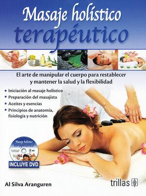 MASAJE HOLISTICO TERAPEUTICO. INCLUYE DVD