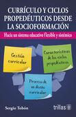 CURRICULO Y CICLOS PROPEDEUTICOS DESDE LA SOCIOFORMACION