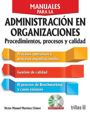 MANUALES PARA LA ADMINISTRACION EN ORGANIZACIONES. INCLUYE CD