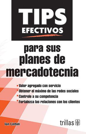 TIPS EFECTIVOS PARA SUS PLANES DE MERCADOTECNIA