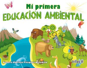 MI PRIMERA EDUCACION AMBIENTAL
