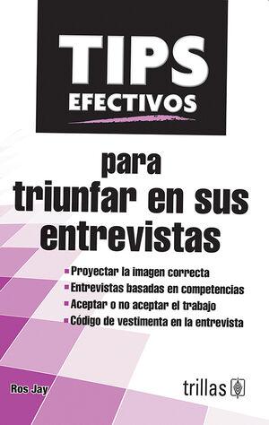 TIPS EFECTIVOS PARA TRIUNFAR EN SUS ENTREVISTAS