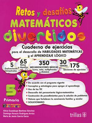 RETOS Y DESAFIOS MATEMATICOS DIVERTIDOS 5. PRIMARIA. CUADERNO DE EJERCICIOS