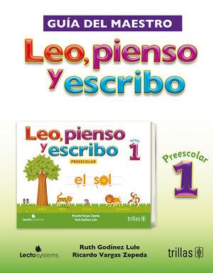 LEO, PIENSO Y ESCRIBO, PREESCOLAR 1. GUIA DEL MAESTRO. INCLUYE CD