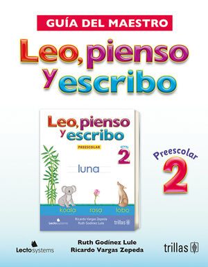 LEO, PIENSO Y ESCRIBO, PREESCOLAR 2. GUIA DEL MAESTRO. INCLUYE CD
