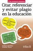 CITAR, REFERENCIAR Y EVITAR PLAGIO EN LA EDUCACION