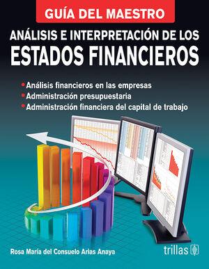 ANALISIS E INTERPRETACION DE LOS ESTADOS FINANCIEROS. GUIA DEL MAESTRO