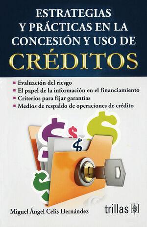 ESTRATEGIAS Y PRACTICAS EN LA CONCESION Y USO DE CREDITOS