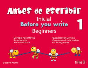 ANTES DE ESCRIBIR, INICIAL 1 = BEFORE YOU WRITE, BEGINNERS 1