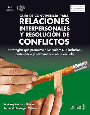 GUIA DE CONVIVENCIA P RELACIONES INTERPERSONALES Y RESOLUCION DE CONFLICTOS